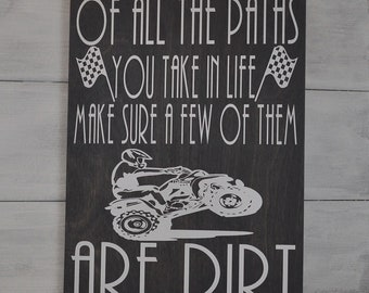 4 Wheeler Sign, ATV Sign, Of All The Paths You Take In Life Make Sure A Few Of Them Are Dirt, 4 Wheeler, Dirt Track Racing, Gift, Race Fan