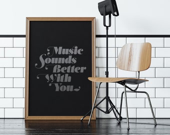 Music Sounds Better With You - Limited Edition Screen Print, Typography Poster, Wall Decor