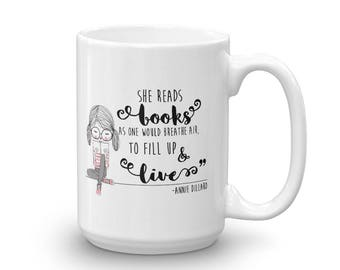 She Reads Books As One Would Breathe Air, To Fill Up And Live Ceramic Mug | Gifts for Book Lovers & Readers | Literary Gifts | Literary Mugs