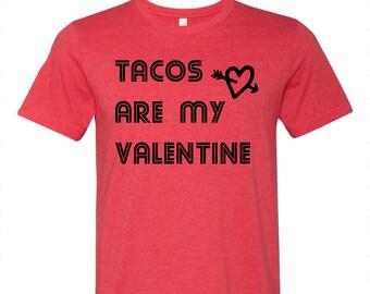 Taco's Are My Valentine