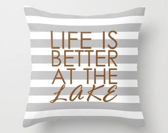 Life is better at the Lake Throw Pillow Grey White Lake House Decor Lake Home Pillow Cover