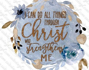 I Can Do All Things Through Christ Who Gives Me Strength Sublimation Transfer, Philippians 3:14 Transfer, Christian Shirt Transfer, SUB0807