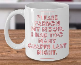 Too Much Wine, Too Many Grapes - Funny Coffee Mug for the wine drinker - White