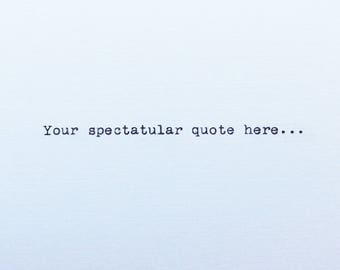 Personalized Quote - Typewriter Quote - Custom Quote - Typed Quote - Quote on Card Stock - Typed on Cardstock - Typewriter Poetry