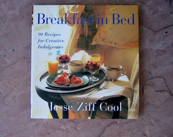 Breakfast in Bed Cookbook, Breakfast in Bed by Jesse Ziff Cool, 1997 Vintage Cookbook
