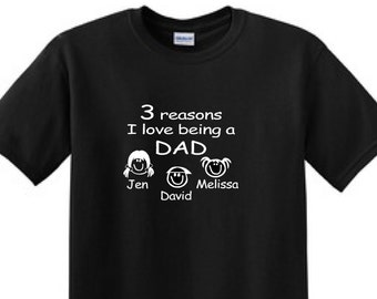 3 Reasons i LOVE Being A DAD- Fathers day gift - T-shirt