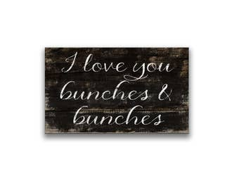 "10""x 6"" I love you bunches & bunches wooden box sign inspirational signs inspirational gifts inspirational quotes handmade box with message"