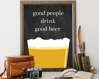Craft Beer Poster-Home Brew and Craft Beer Gifts-Good People Drink Good Beer-5x7 and 8x10 Instant Download Printable Poster