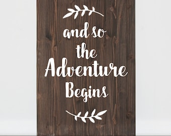 Adventure Begins Wood Sign, Adventure Begins Wedding Sign, Quotes on Wood Wedding Sign, Wood Wedding Sign with Quote, Rustic Farmhouse Sign