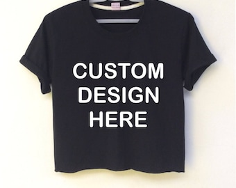 CUSTOM Design Here ( I can make design by you is 6 more tops)  crop top is screen  for women size is S-M-L-XL ( This showing is size S) .