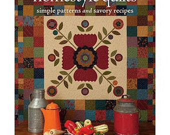 Pattern Book: Homestyle Quilts - Simple Patterns and Savory Recipes by Kim Diehl and Laurie Baker for The Patchwork Place