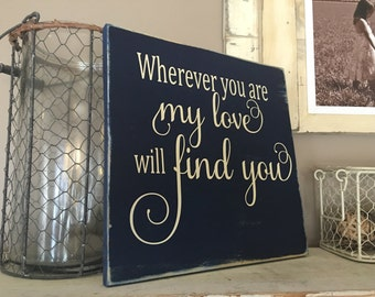 Wherever you are My Love will Find You