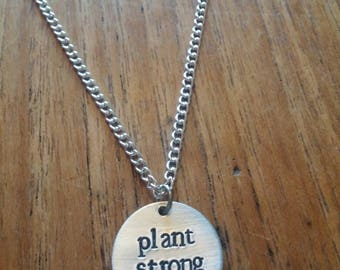 Plant Strong ~Round Circular Pendant Necklace ~Vegan, Animal Rights, Activism ~ Rustic Silver Handmade Hand Stamped Jewellery Jewelry Gift