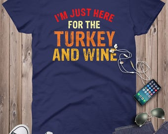 Just here for the turkey and wine thanksgiving day women tshirt
