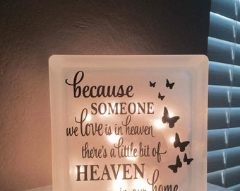 Because Someone We Love Is In Heaven 6x6 or 8x8 Frosted Glass Block with Lights 2 options available