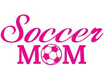 Soccer Mom Sticker / Soccer Mom Decal for Yeti Tumbler / Soccer Mom Car Sticker / Sports Mom