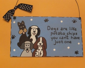 Dogs are Like Potato Chips Wall Hanging