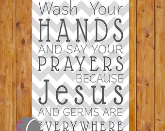 Wash Your Hands and Say Your Prayers Chevron Bathroom Wall Art 4x6 Digital JPG File Printable Instant Download (33_2)