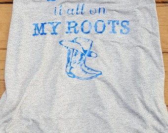 Blame is all on my roots tank top