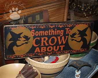 Something To Crow About, Folk Art, Halloween, Pine Wall Sign