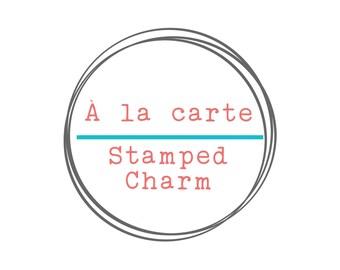 À la carte Stamped Charm, Sterling Silver Stamped Charm, Hand Stamped Disc, Hand Stamped Jewelry, Stamped Necklace, Necklace Charm,
