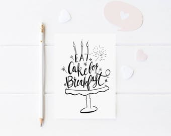 Eat Cake For Breakfast Black and White Birthday Card - Modern Minimal Card - Modern Cake Birthday card - Hand lettered Greeting Card