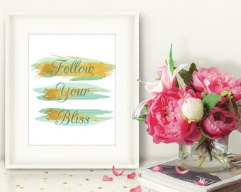 Follow Your Bliss Art Print,  Pink Gold Print, Watercolor Typography Art, Motivational Inspirational Quote, Printable Wall Art, Home Decor