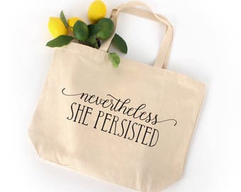 Nevertheless She Persisted tote bag, Feminist Tote bag, Feminism, She persisted, beach bag, Elizabeth Warren, Nasty Woman, I'm with her