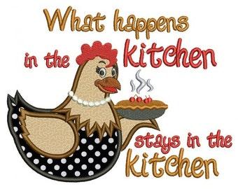 Hen What Happens In The Kitchen Stays In the Kitchen Applique  Machine Embroidery Digitized Design Pattern