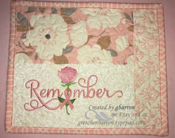 Beautiful Breast Cancer Remembrance -- Photo Mat, Mug Rug or Wall Hanging - Quilted and Embroidered -- Centerpiece, Small Wall Hanging