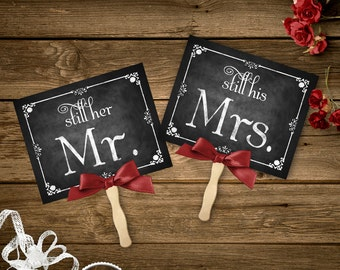 Still Her Mr, Still his Mrs Vow Renewal Photo Props, Printable Chalkboard Wedding signs, Wedding Photo Props, Anniversary Photo Prop, DIY