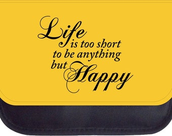 Life is Too Short to be Anything but Happy - Black Pencil Bag - Pencil Case