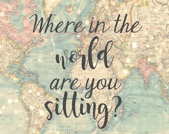 Where in the world are you sitting - Table Seating Printable