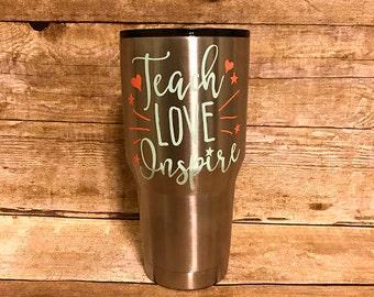 Teach, Love, Inspire Tumbler