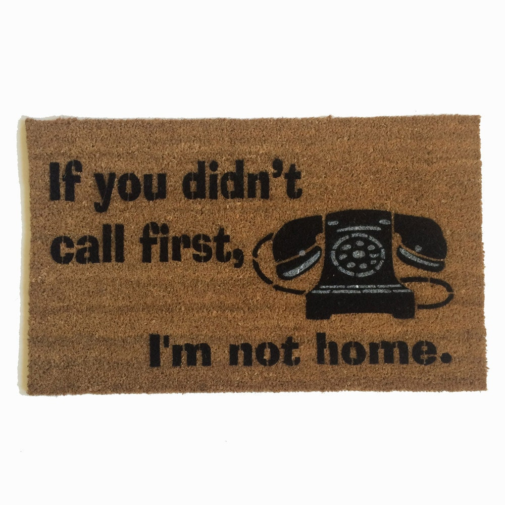 Doormat keep the change you filthy animal doormat photographs : didn't call first I'm not home™ funny rude doormat