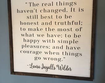 THE REAL THINGS/ Laura Ingalls Wilder Quote/Little House/2' x 2'/ Big Sign/Farmhouse Style/Shabby Chic/Farmhouse Decor