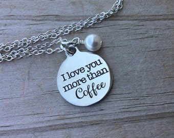 """Coffee Quote Necklace- """"I love you more than COFFEE"""" laser etched charm with an accent bead of your choice"""