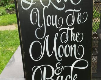 I Love You To The Moon and Back Sign Distressed Wood Sign Large Wall Hanging Moon Primitive Decor Love Sign