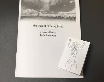 The Weight of Being Brief - a book of haiku + Rib - a mini zine/illustrated haiku