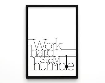 Typography Poster, Motivational Print, Work Hard Stay Humble- Inspirational Print, Wall Decor, Winter Gift, New Year Resolution, Minimalist