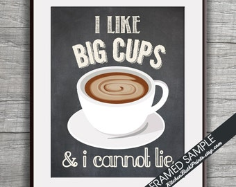 I Like Big Cups and I Cannot Lie (Coffee Cup) - Art Print (Funny Kitchen Song Series) (Featuring on Vintage Chalkboard) Kitchen Art Prints