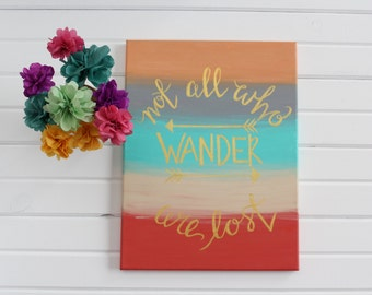 "Hand Lettered Canvas Quote Painting // ""Not All Who Wander Are Lost"" // Modern Calligraphy. Hand Painted. Wall Decor. Home Decor. Gold."