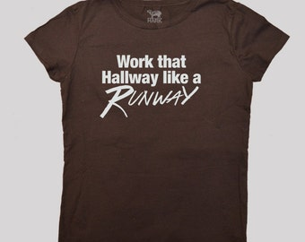 Work That Hallway Like a Runway shirt - Fashion T-Shirt - Fashion Week- Available in S to  2XL
