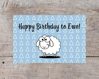 Happy Birthday to Ewe, Pun Birthday Card, Funny Birthday Card, Cute Birthday Card, Hilarious Birthday Card, Sheep Birthday Card