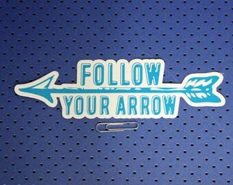 Follow Your Arrow Bumper Sticker