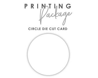 """Printing Package - 5.25"""" Circle Die Cut Card"""