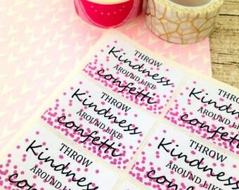 Spread kindness like confetti. 64 stickers. Kindness stickers. Envelope seals. Pink envelope seals
