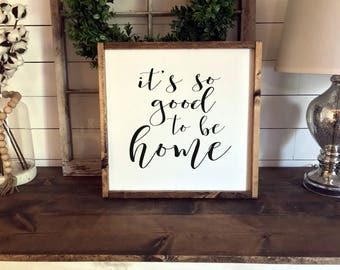 It's So Good To Be Home Sign | Wood Signs | Framed Sign | Inspirational Quotes | Home Sign | Wood Signs | Fixer Upper