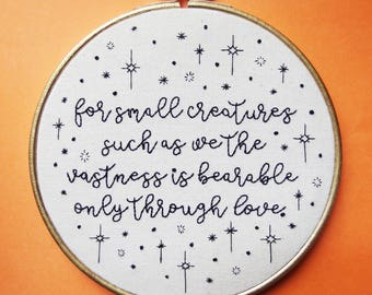 Small creatures - romantic hand embroidered Carl Sagan love quote hoop art
