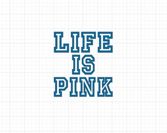 Life is Pink - Iron On Vinyl Decal Heat Transfer